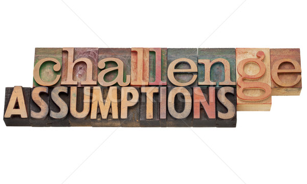 challenge assumptions Stock photo © PixelsAway