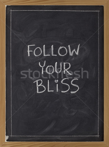 follow your bliss - reminder Stock photo © PixelsAway