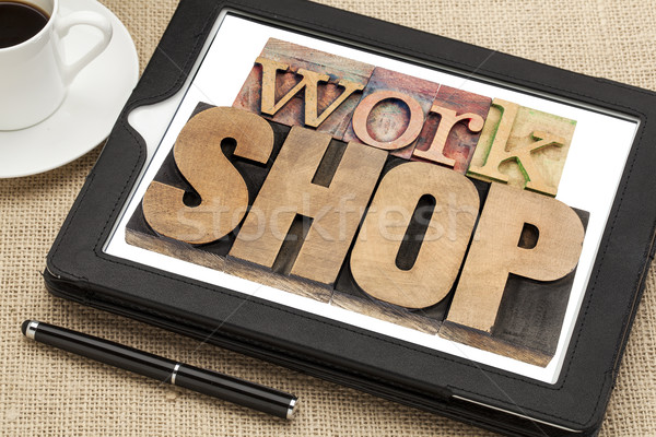 workshop word on digital tablet Stock photo © PixelsAway