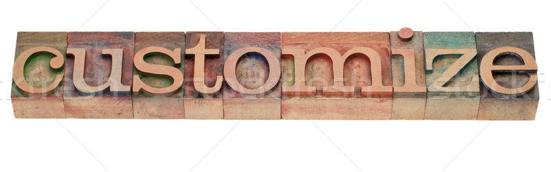 customize - word in letterpress type Stock photo © PixelsAway