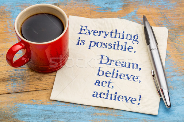 Everything is possible. Dream, believe, act, achieve! Stock photo © PixelsAway
