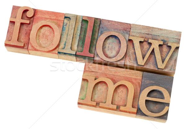 follow me in letterpress type Stock photo © PixelsAway