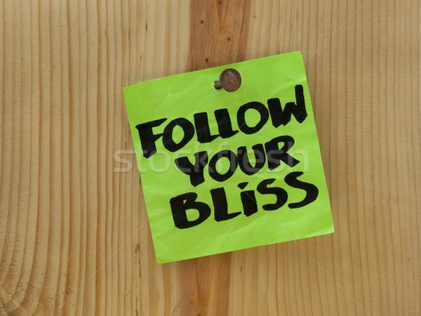 follow your bliss - spiritual reminder Stock photo © PixelsAway