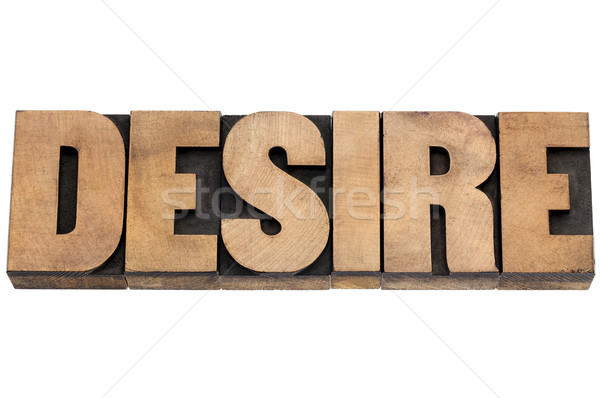 desire word in wood type Stock photo © PixelsAway