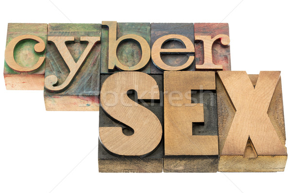 cybersex word in wood type Stock photo © PixelsAway