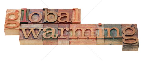 Globális felmelegedés kifejezés magasnyomás klasszikus fából készült Stock fotó © PixelsAway