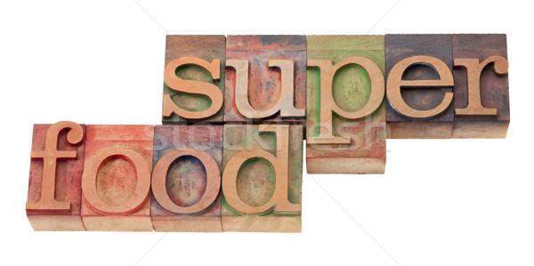 super food - words in letterpress type Stock photo © PixelsAway