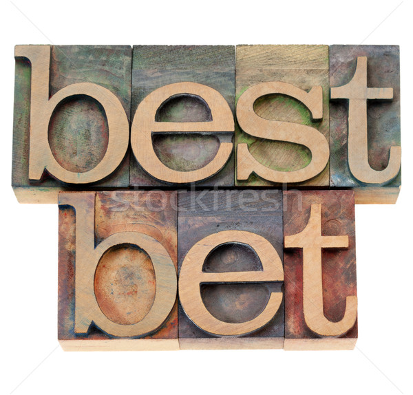best bet in letterpress type Stock photo © PixelsAway