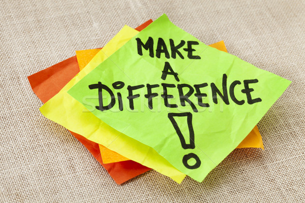 Make a difference reminder Stock photo © PixelsAway