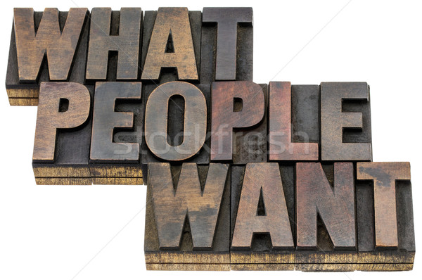 what people want Stock photo © PixelsAway