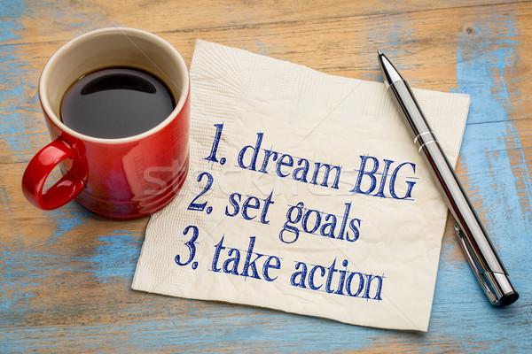 Stock photo: dream big, set goals, take action