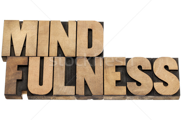 mindfulness word in wood type Stock photo © PixelsAway