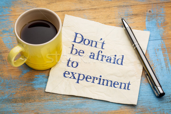 Do not be afraid to experiment Stock photo © PixelsAway