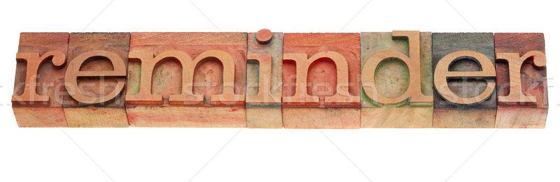 Recordatorio palabra tipo vintage madera Foto stock © PixelsAway