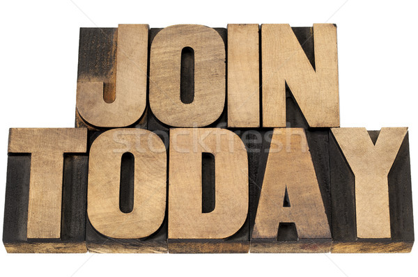 join today in wood type Stock photo © PixelsAway