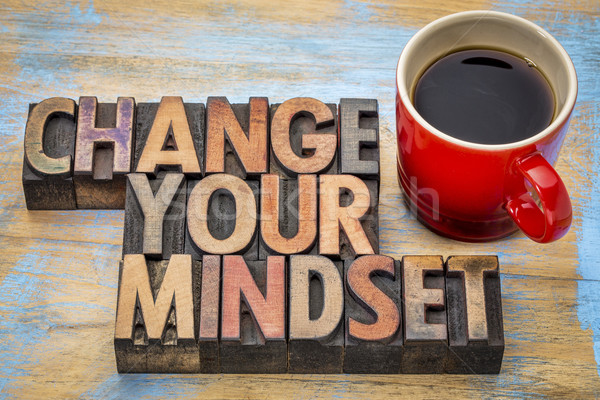 change your mindset in wood type Stock photo © PixelsAway