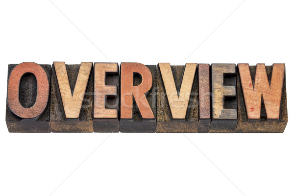 overview word in wood type Stock photo © PixelsAway