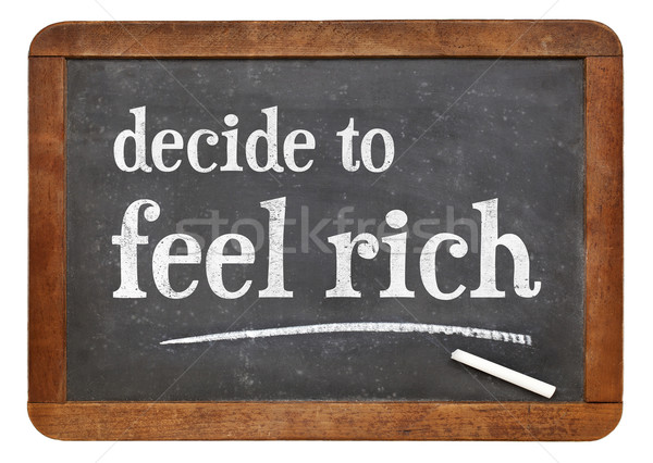 decide to feel rich - blackboard Stock photo © PixelsAway