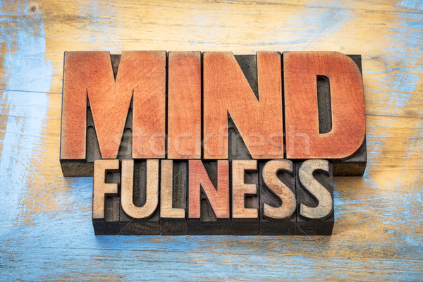 mindfulness word abstract in vintage wood type Stock photo © PixelsAway