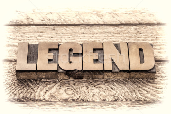 legend word in vintage letterpress wood type Stock photo © PixelsAway