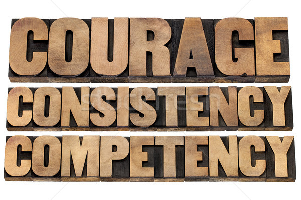 courage, consistency, competency Stock photo © PixelsAway