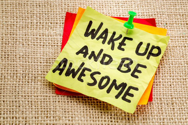 wake up and be awesome note Stock photo © PixelsAway