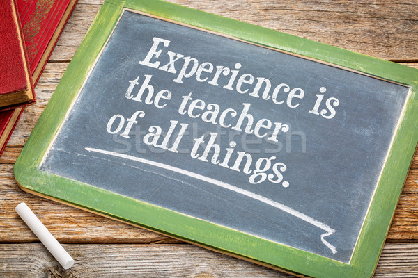 Experience is the teacher of all things Stock photo © PixelsAway
