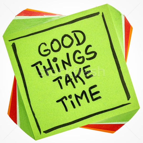 Good things take time quote on sticky note Stock photo © PixelsAway