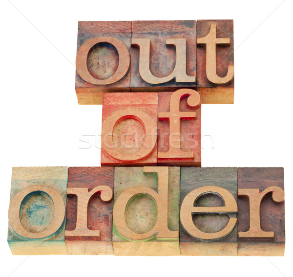 out of order in wood letterpress type Stock photo © PixelsAway