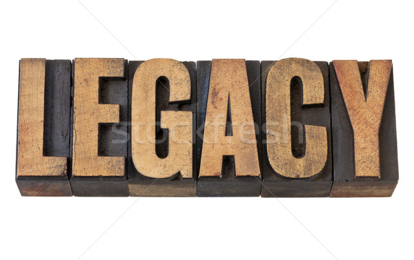 legacy word in vintage wood type Stock photo © PixelsAway