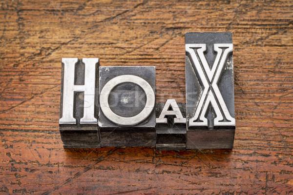 hoax word in  metal type Stock photo © PixelsAway