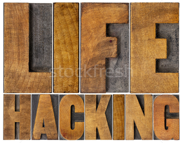 life hacking word abstract in wood type Stock photo © PixelsAway