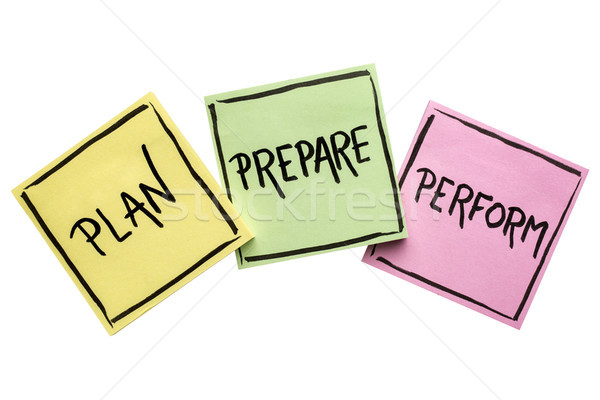 plan, prepare, perform note set Stock photo © PixelsAway
