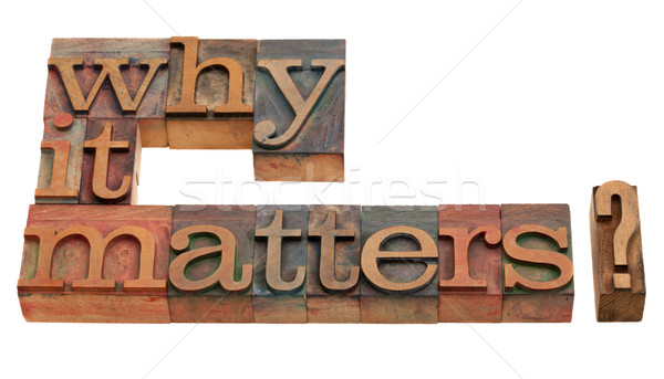 why it matters Stock photo © PixelsAway