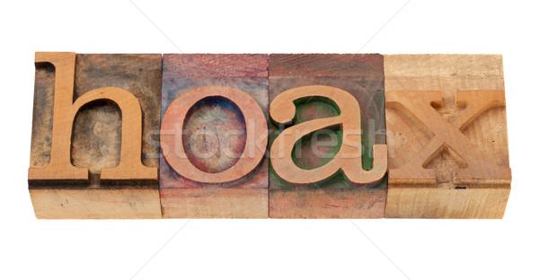 hoax - word in letterpress type Stock photo © PixelsAway