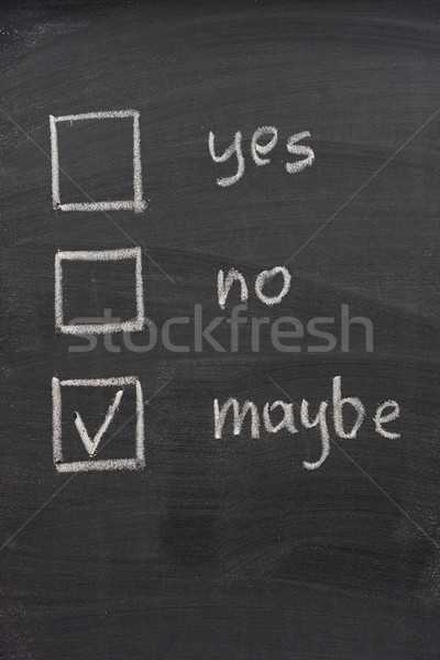 undecided - yes, no and maybe check boxes on blackboard Stock photo © PixelsAway