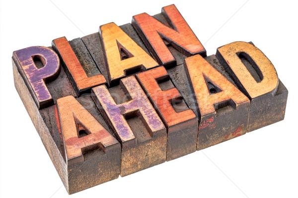 plan ahead  words in wood type Stock photo © PixelsAway