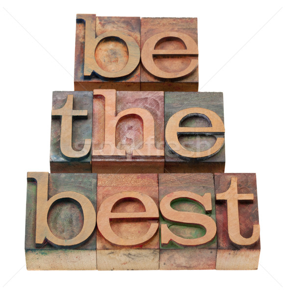 be the best - slogan in letterpress type Stock photo © PixelsAway