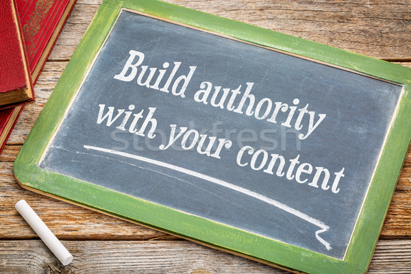 Build authority with your content Stock photo © PixelsAway