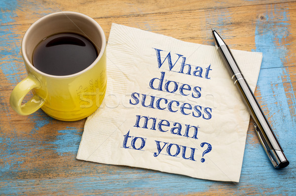 What does success mean to you? Stock photo © PixelsAway