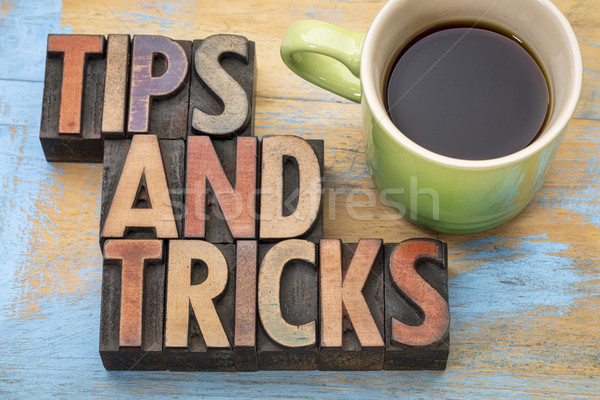 tips and tricks word abstract  in wood type Stock photo © PixelsAway