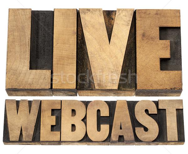 live webcast in wood type Stock photo © PixelsAway