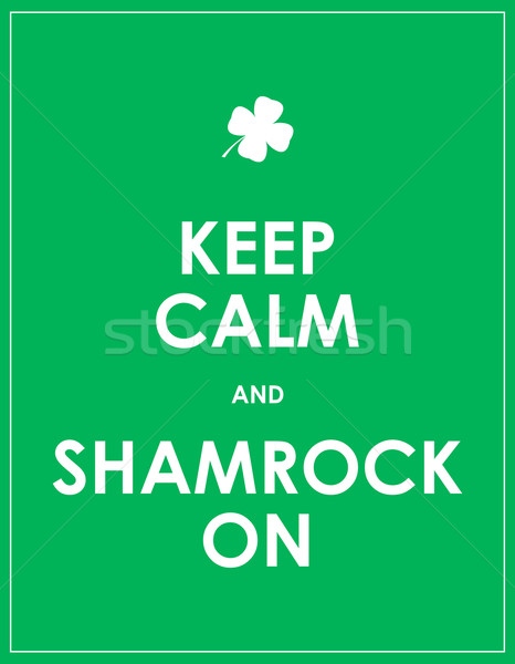 Keep calm and shamrock on - vector background Stock photo © place4design
