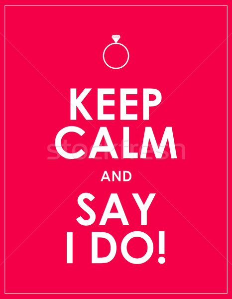 marriage proposal, keep calm and say I do banner Stock photo © place4design
