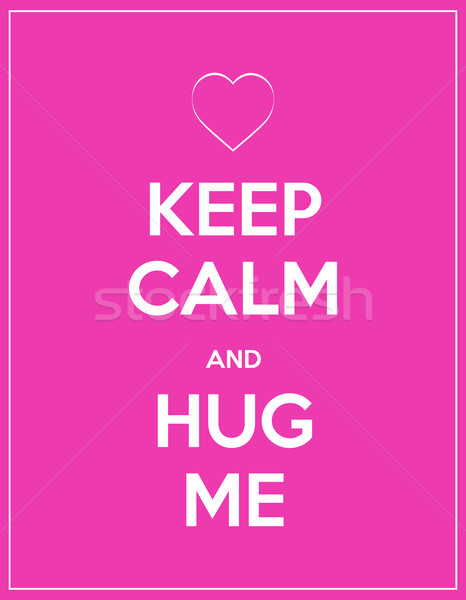 keep calm and hug me abstract modern background Stock photo © place4design