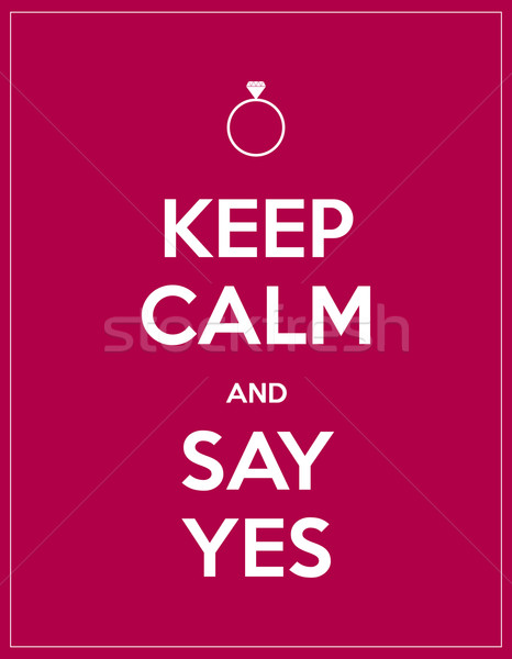 keep calm and say yes Stock photo © place4design