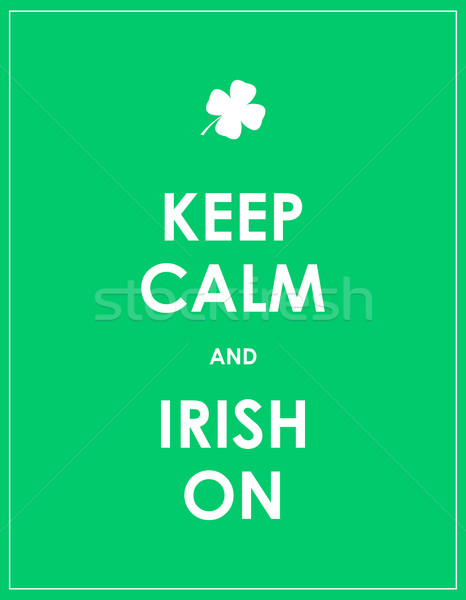 Keep calm and irish on - vector background Stock photo © place4design