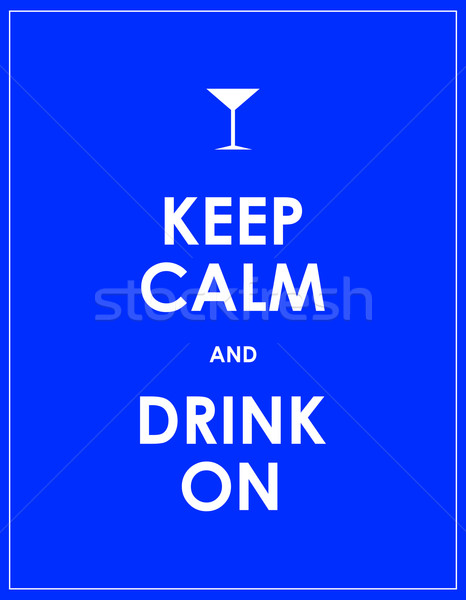 Keep calm and drink on vector background Stock photo © place4design