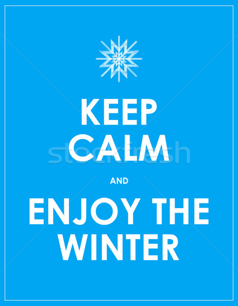 keep calm and enjoy the winter Stock photo © place4design
