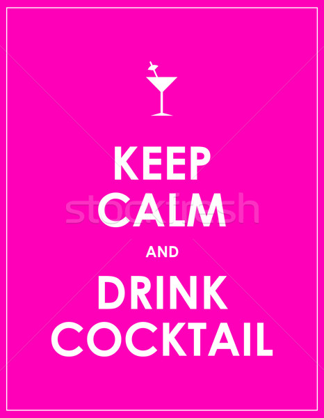 Keep calm and drink cocktail vector background Stock photo © place4design
